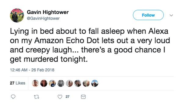 Лежал в кровати и уже засыпал, когда Alexa очень громко и крипово посмеялась. Есть неплохая вероятность, что меня убьют сегодня ночью